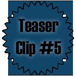 Teaser Clip 5