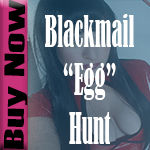 Blackmail Egg Hunt