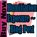 Humiliation Blog Post